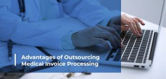 Advantages of Outsourcing Medical Invoice Processing